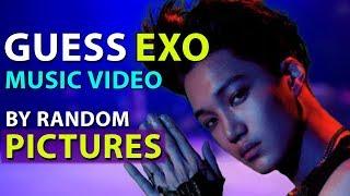 GUESS EXO MV BY RANDOM PICS