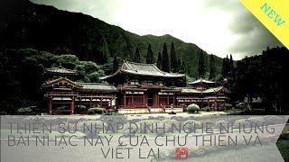 Thiền Sư Tây Tạng Nhập Định Nghe Chư Thiên Trỗi Nhạc Và Viết Lại ||| Hòa Tấu Phật giáo Hay Nhất 2018