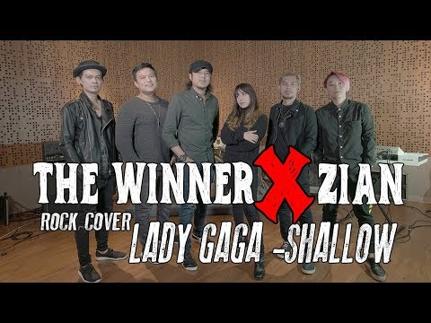 Lady Gaga, Bradley Cooper - Shallow (A Star Is Born) Cover Rock Version THE WINNER X ZIAN
