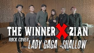 Lady Gaga Bradley Cooper Shallow A Star Is Born Cover Rock Version THE WINNER X ZIAN.mp3