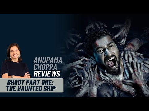 Bhoot: Part One - The Haunted Ship | Bollywood Movie Review By Anupama Chopra | Vicky Kaushal