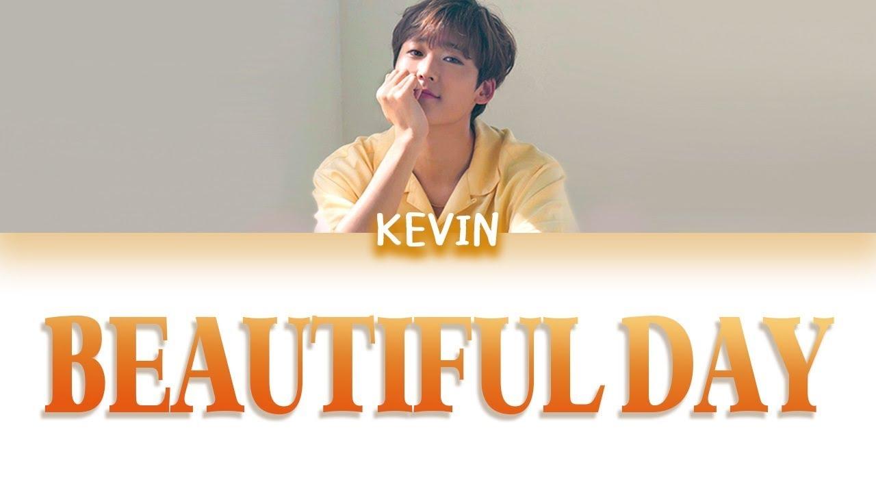 Beautiful Day - Kevin Woo (HAN, ROM, ENG)