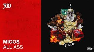Migos - All Ass | 300 Ent (Official Audio)