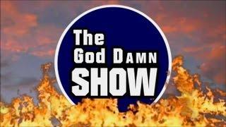 The God Damn Show