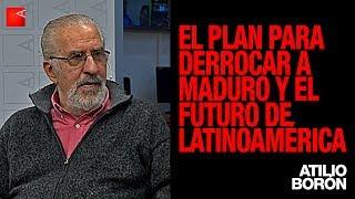 Atilio Borón: el plan para derrocar a Maduro y el futuro de Latinoamérica, (entrevista completa)