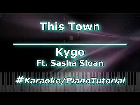 Kygo - This Town Ft. Sasha Sloan (Karaoke/PianoTutorial/Instrumental)