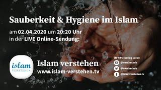 Islam verstehen - Sauberkeit und Hygiene im Islam | 02.04.2020