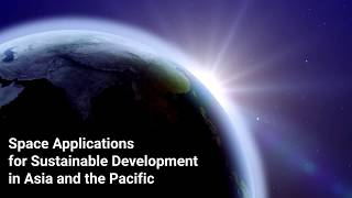 Space Applications for Sustainable Development in Asia and the Pacific