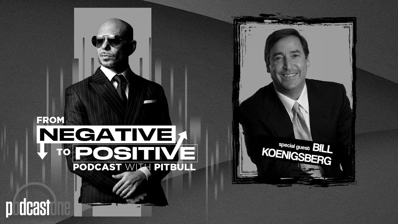 Pitbull - From Negative to Positive | People Over Profit – Bill Koenigsberg (Episode 12)