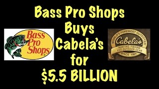 BREAKING: Bass Pro Shops Buys Cabela's for $5.5 BILLION