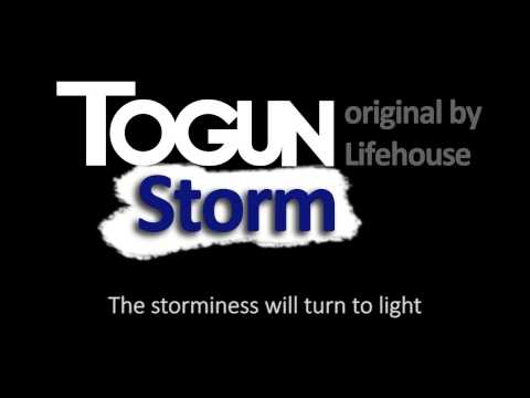 Togun  Storm Lifehouse  Lyric