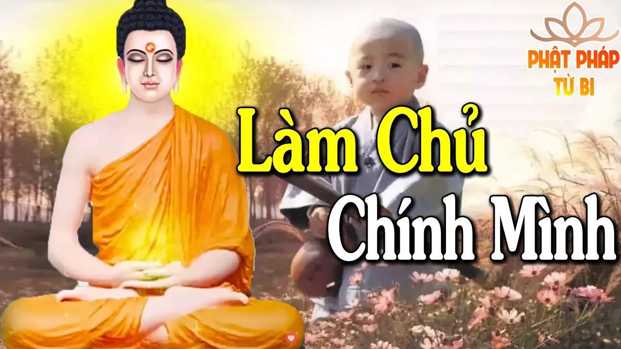 Phật Dạy Đời Ngắn Lắm Muốn Hạnh Phúc Thành Công Hãy LÀM CHỦ CHÍNH MÌNH Đừng Gục Ngã