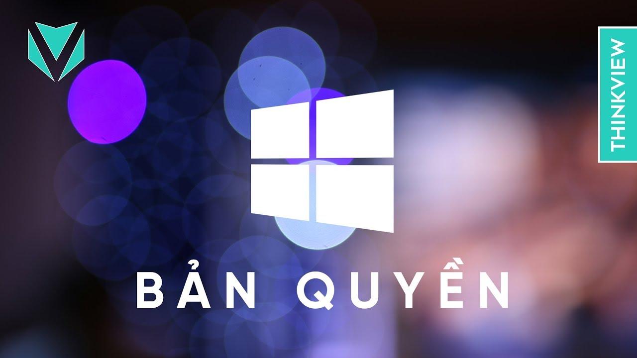Vì sao NÊN sử dụng Windows Bản Quyền? | ThinkView giải thích