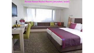 Review Ramat Rachel Resort (Jerusalem, Israel)