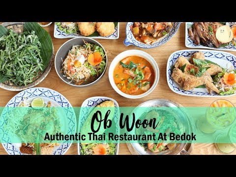 Ob Woon – Authentic, Under-The-Radar Thai Restaurant At Bedok