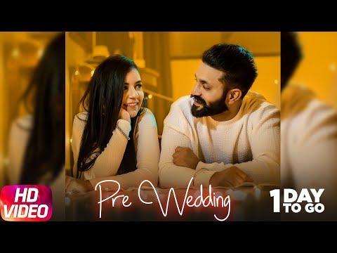 1 Day To Go   Pre Wedding   Dilpreet Dhilon   Desi Crew   Releasing 21st Feb 2018   Speed Records