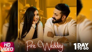 1 Day To Go | Pre Wedding | Dilpreet Dhilon | Desi Crew | Releasing 21st Feb 2018 | Speed Records
