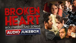 Broken Heart Bollywood Sad Songs | Feel The Love