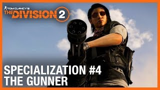 Tom Clancy's The Division 2: The Gunner Specialization Trailer | Ubisoft [NA]