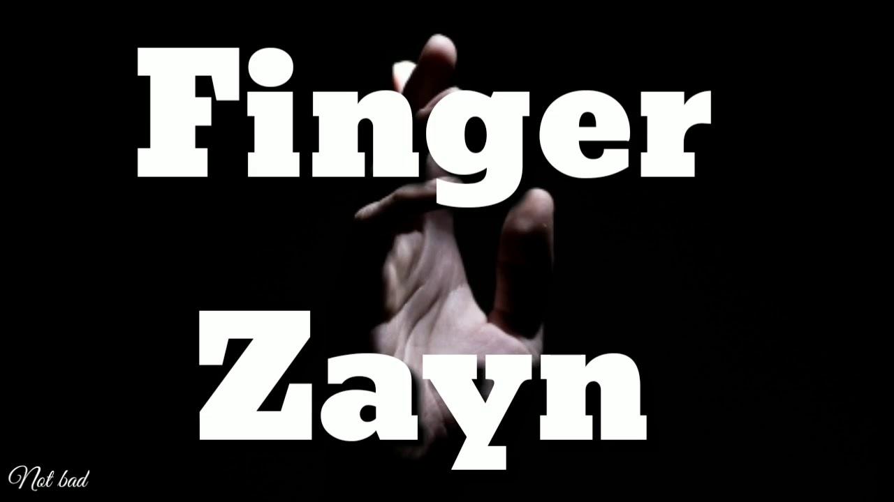 Finger Zayn Lyrics Youtube