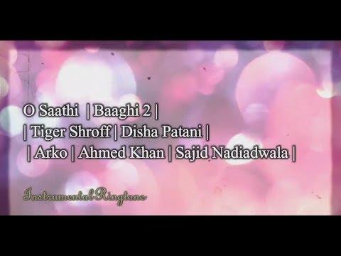 O Saathi Instrumental Ringtone   Baaghi 2   Tiger Shroff   Disha Patani