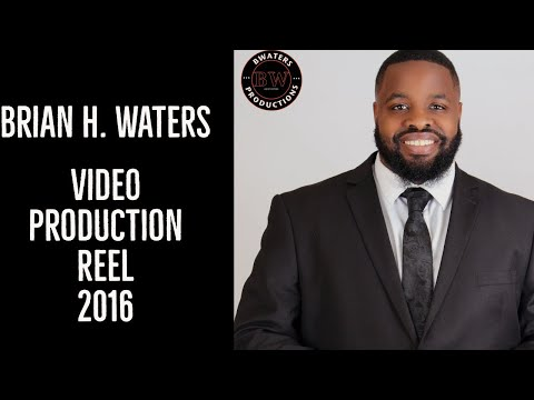 Brian H Waters Video Production Demo Reel 2016