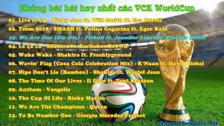 WORLDCUP 2018 - Tuyển tập những bài hát hay nhất các VCK WorldCup