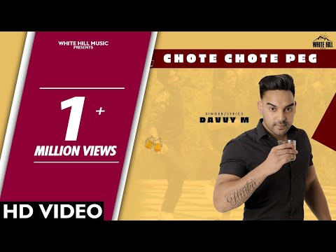 Chote Chote Peg (Full Song) | Davvy M | New Songs 2018 | White Hill Music