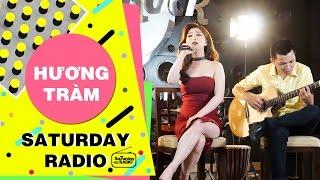 Anh Cứ Đi Đi - Hương Tràm [LIVE] - Saturday Radio | KingLive