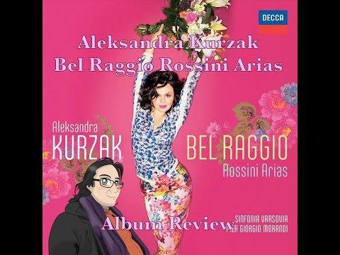Aleksandra Kurzak Bel Raggio Rossini Arias Album Review