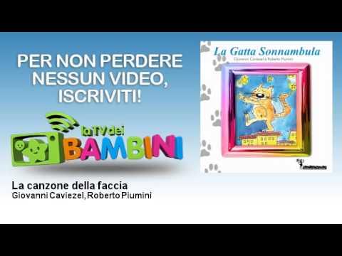 Giovanni Caviezel, Roberto Piumini - La canzone della faccia - LaTvDeiBambini