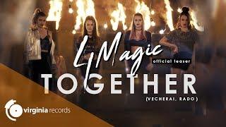 4Magic - Together (Vecherai, Rado) ( Teaser)