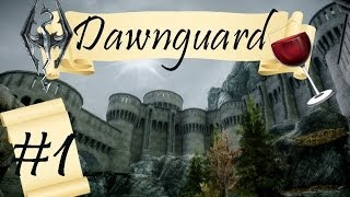 Vortex plays Skyrim (Dawnguard) - Episode 1