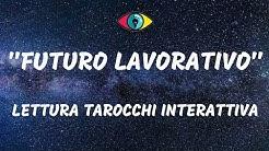 FUTURO LAVORATIVO - LETTURA TAROCCHI INTERATTIVA - OTTOBRE 2018