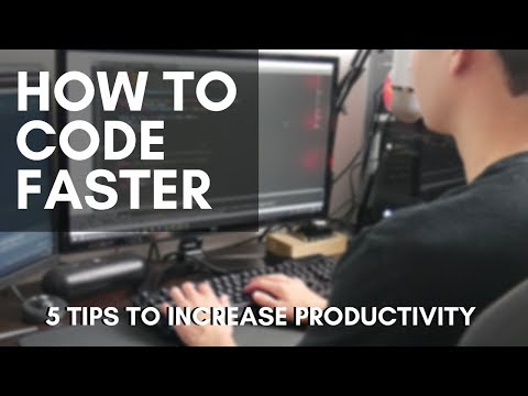 How to Code Faster - 5 Tips to Increase Your Productivity
