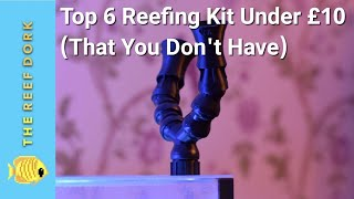 Top 6 Reefing Equipment under $10 (That You Don't Have)