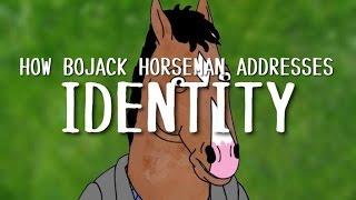 Bojack Horseman: Addressing Identity | Video Essay |