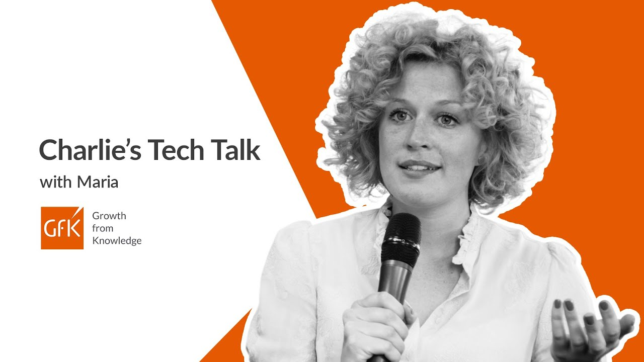 GfK - Charlie's Tech Talk | Episode 12 with Maria