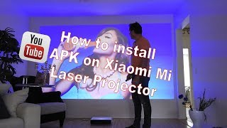 How to install YouTube APK on Xiaomi Mi Laser Projector