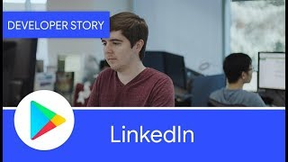Android Developer Story: LinkedIn uses Android Studio to build a performant app thumbnail