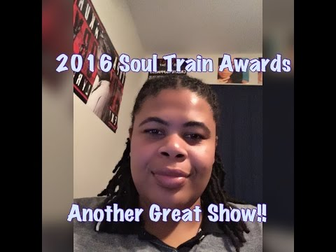 (REVIEW) 2016 Soul Train Awards   Awesome Show (RECAP)