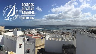 Sailing The Dream | #006 | Across the Strait - Tangier