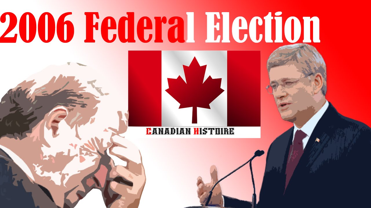 Election Day 2006 >> The 2006 Federal Election Stephen Harper Vs Paul Martin Canadian