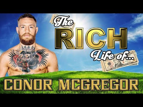 CONOR MCGREGOR - The RICH Life - Net Worth 2017 S.1 Ep.15