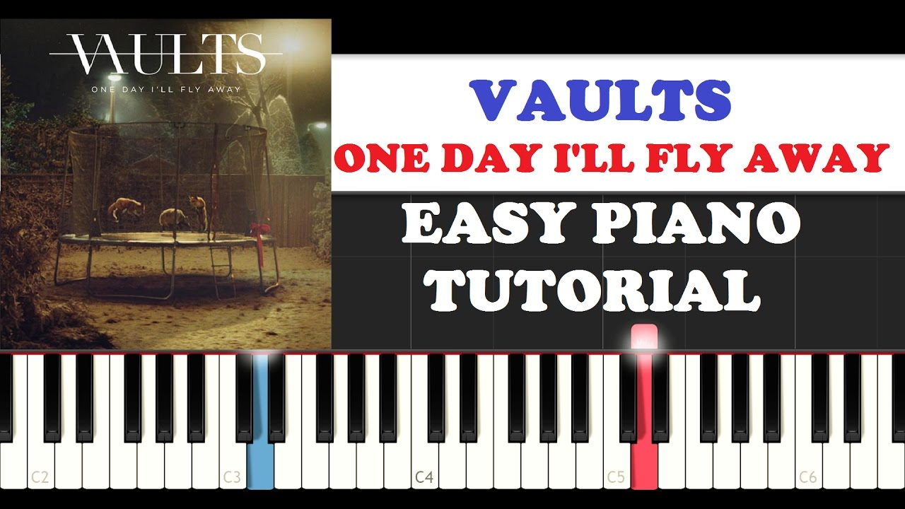 Vaults one day ill fly away easy piano tutorial youtube vaults one day ill fly away easy piano tutorial hexwebz Image collections