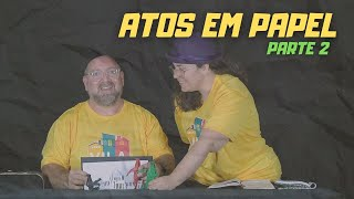 ATOS EM PAPEL | parte 2 - Vila kids