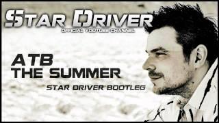ATB - The Summer (Star Driver Bootleg Mix)