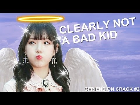 GFRIEND ON CRACK #2 | YERIN IS CLEARLY NOT A BAD KID!