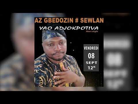 AZ GBEDOZIN feat SEWLAN AZIZA  - YAO ADJOKPOTIVA