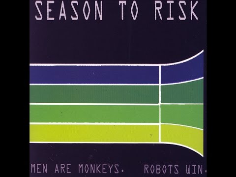 Men Are Monkeys, Robots Win - Season to Risk full album (remastered)
